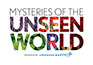 Mysteries of the Unseen World (logo height 65 pix)