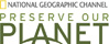 National Geographic Preserve Our Planet